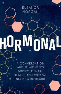 Hormonal Eleanor Morgan