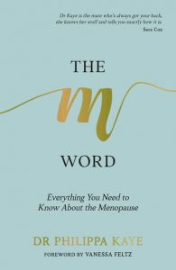 The M Word Dr Philippa Kaye