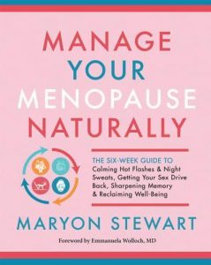 Manage Your Menopause Naturally Maryon Stewart